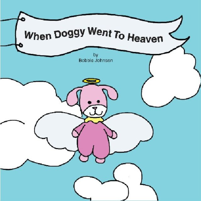 When Doggy Went To Heaven