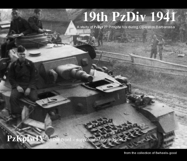 19th PzDiv 1941 A study of PzRgt 27 PzKpfw IVs during Operation Barbarossa