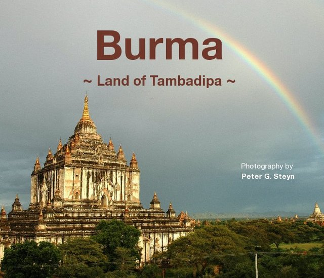 Burma ~ Land of Tambadipa ~ 