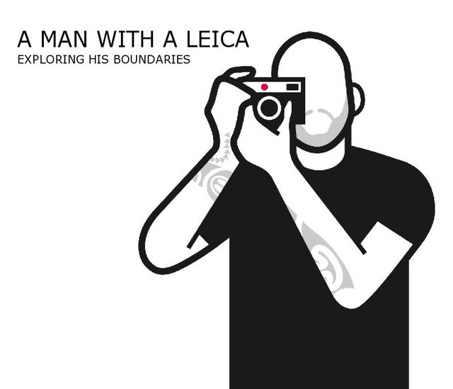 A MAN WITH A LEICA EXPLORING HIS BOUNDARIES