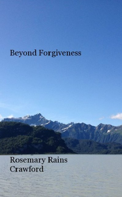 Beyond Forgiveness