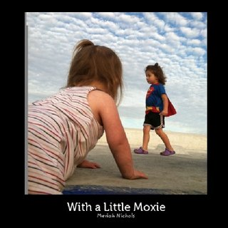 With a Little Moxie