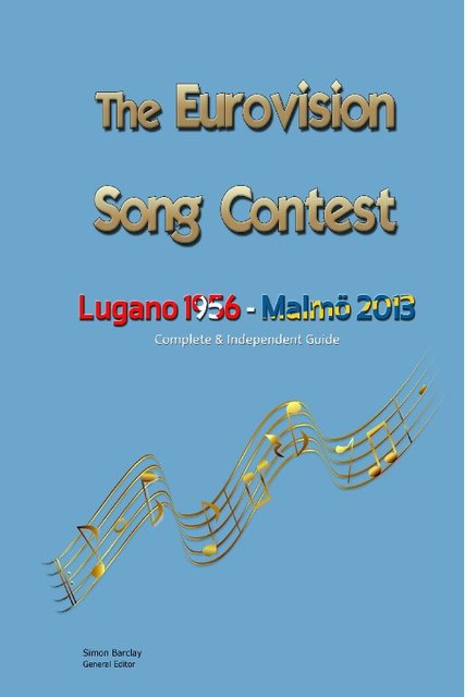 The Complete & Independent Guide to the Eurovision Song Contest 2013 Edition
