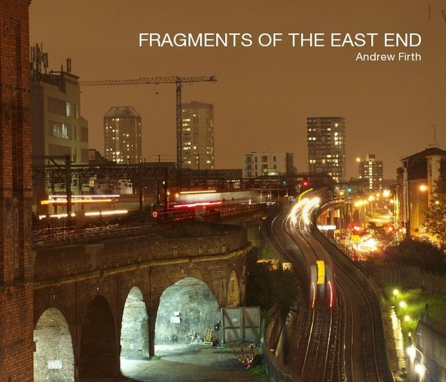FRAGMENTS OF THE EAST END Andrew Firth