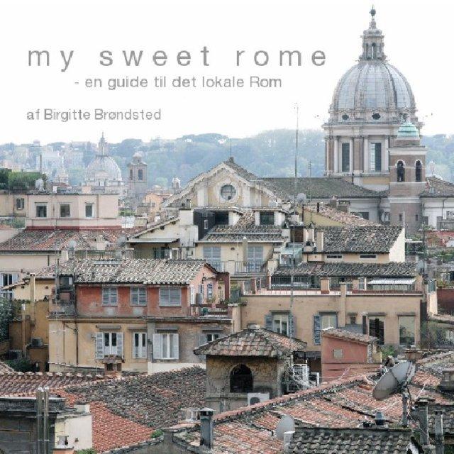 My Sweet Rome - en guide til det lokale Rom