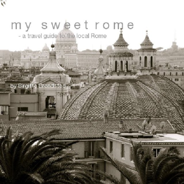 My Sweet Rome - a travel guide to the local Rome