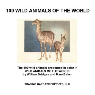 100 WILD ANIMALS OF THE WORLD