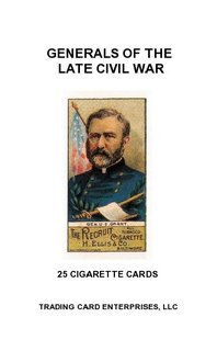 GENERALS OF THE LATE CIVIL WAR
