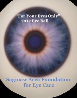 """For Your Eyes Only"" 2012 Eye Ball Saginaw Area Foundation for Eye Care"