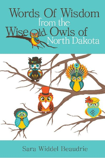 Words Of Wisdom from the Wise Old Owls of North Dakota