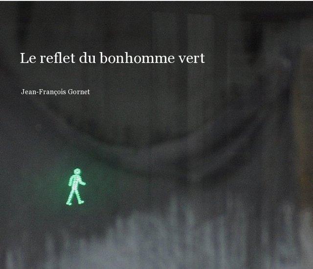 Le reflet du bonhomme vert