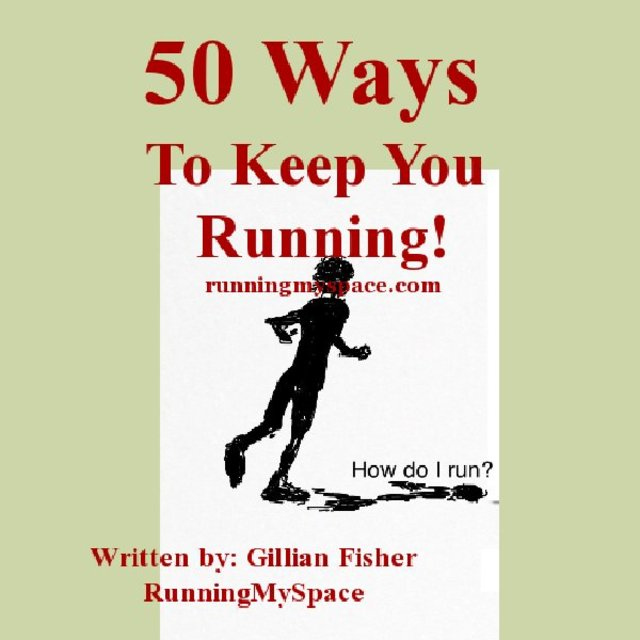 50 Ways to Keep You Running!