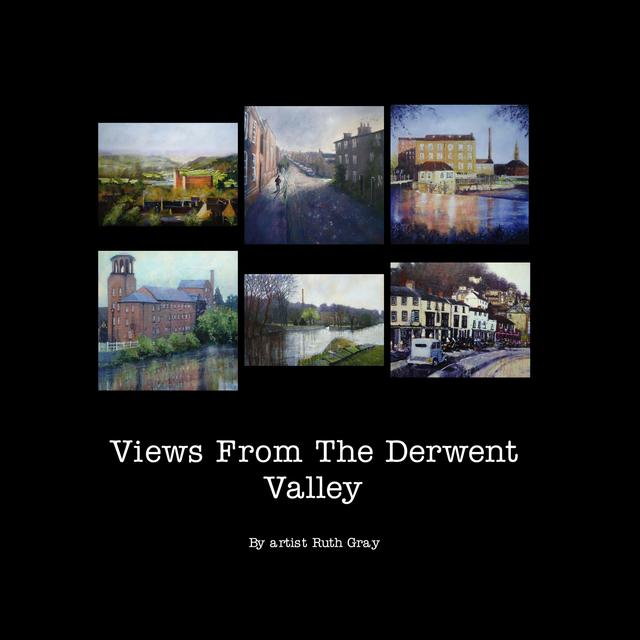 Views From The Derwent Valley