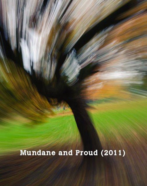 Mundane and Proud (2011)