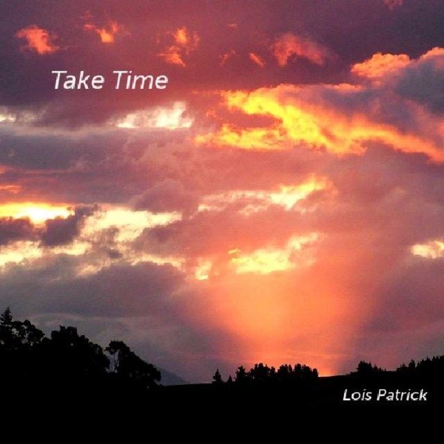 Take Time ... Lois Patrick