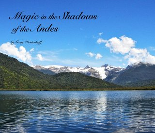 Magic in the Shadows of the Andes