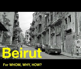 Beirut 2012 For Whom,Why, How ?