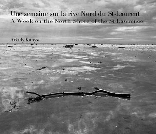 Une semaine sur la rive Nord du St-Laurent A Week on the North Shore of the St-Lawrence