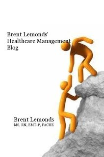 Brent Lemonds' Healthcare Management Blog