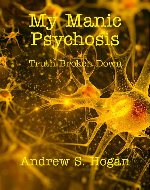 My Manic Psychosis