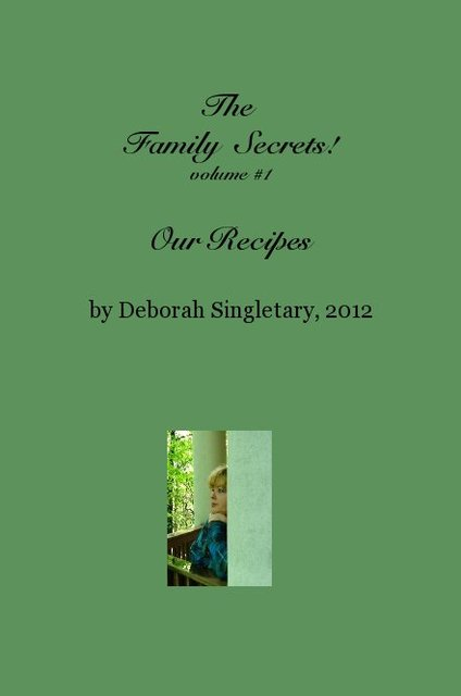 The Family Secrets! volume #1 Our Recipes