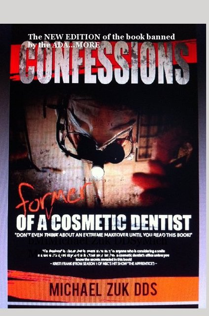 More Confessions of a Former Cosmetic Dentist