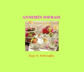 ANNEMIN SOFRASI Aye G. Seferolu