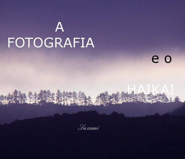 A FOTOGRAFIA e o HAIKAI Suzumi