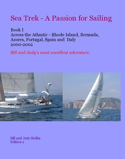 Sea Trek - A Passion for Sailing Book I Across the Atlantic  2000-2002