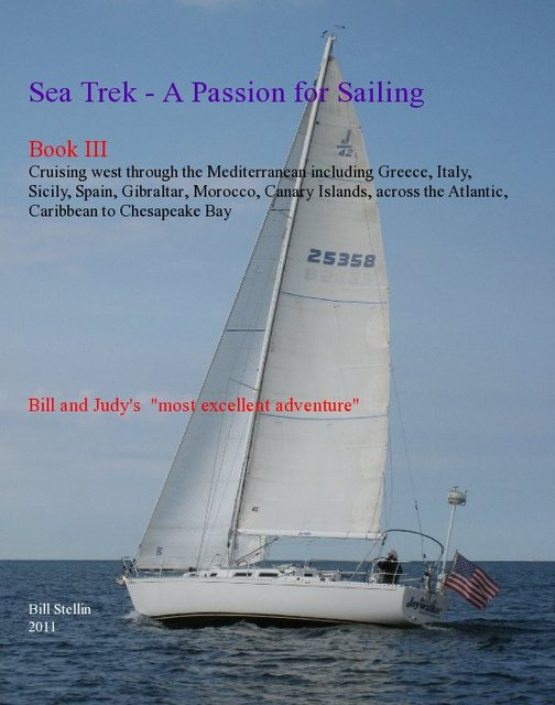 Sea Trek - A Passion for Sailing Book III  Mediterranean, Atlantic & Caribbean