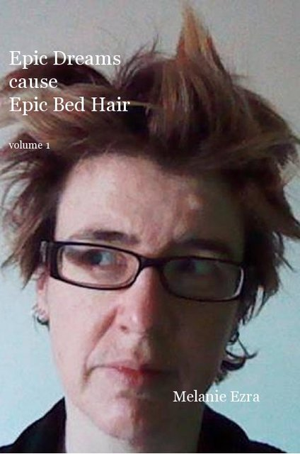 Epic Dreams cause Epic Bed Hair volume 1