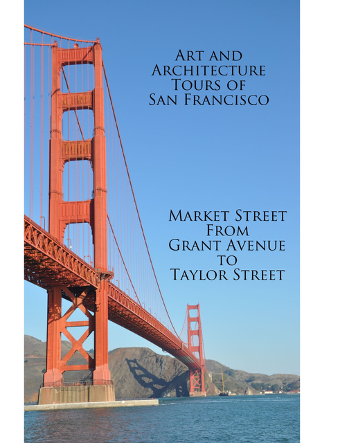 Art and architecture tours of san francisco market street from grant art and architecture tours of san francisco market street from grant avenue to taylor street fandeluxe Choice Image