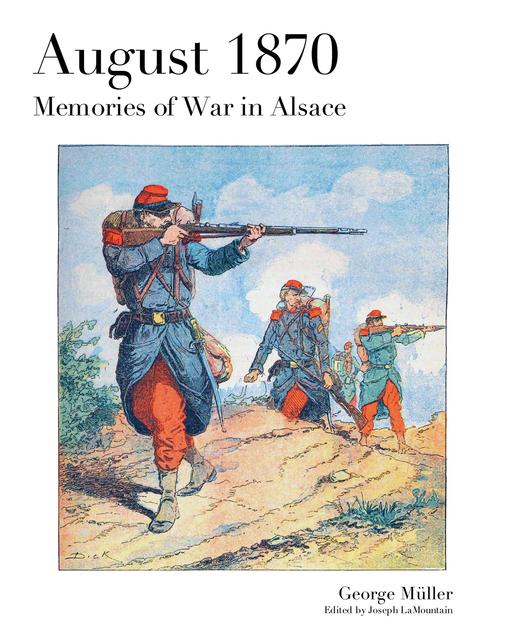 August 1870: Memories of War in Alsace