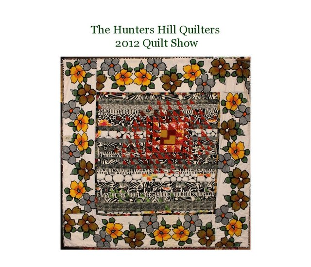 The Hunters Hill Quilters 2012 Quilt Show