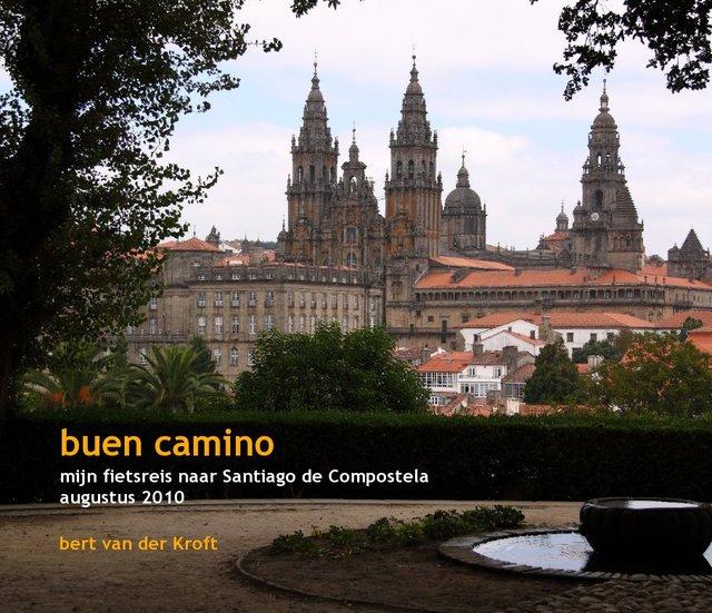 buen camino mijn fietsreis naar Santiago de Compostela augustus 2010