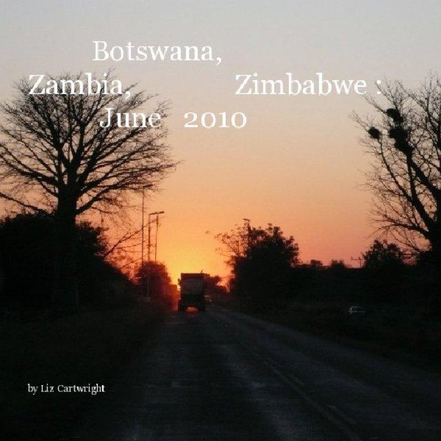 Botswana, Zambia, Zimbabwe : June 2010