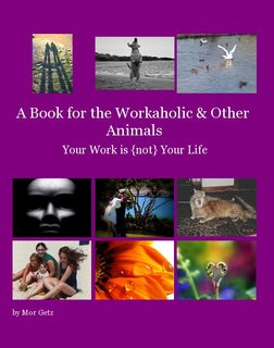 A Book for the Workaholic & Other Animals