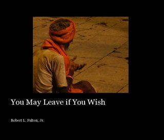 You May Leave if You Wish