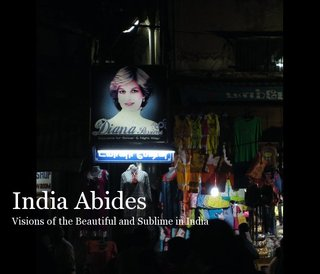 India Abides Visions of the Beautiful and Sublime in India