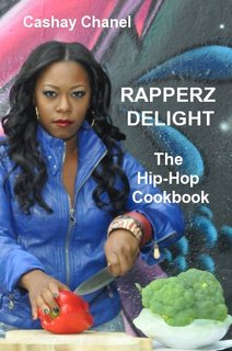 RAPPERZ DELIGHT The Hip-Hop Cookbook