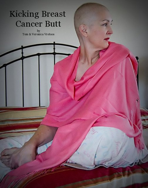 Kicking Breast Cancer Butt by Tom & Veronica Vrotsos