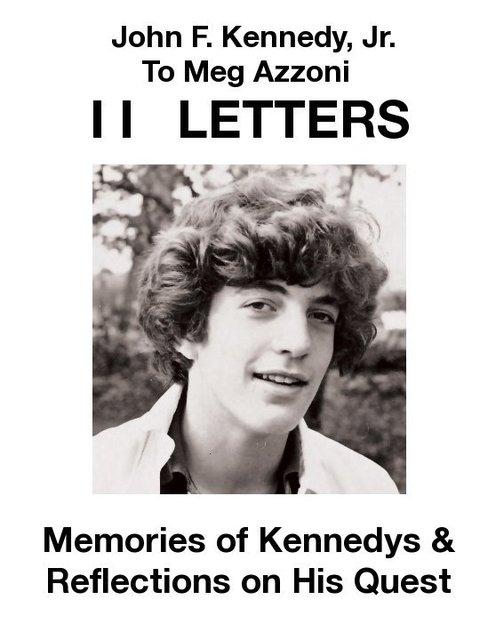 11   LETTERS & A POEM: John F. Kennedy, Jr. To Meg Azzoni