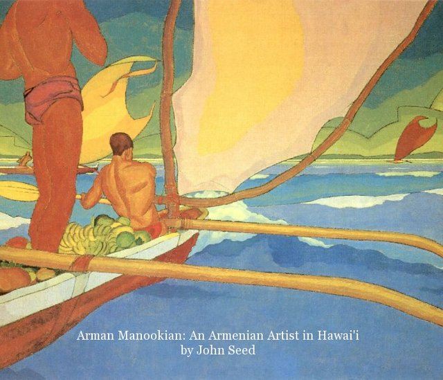 Arman Manookian: An Armenian Artist in Hawai'i by John Seed