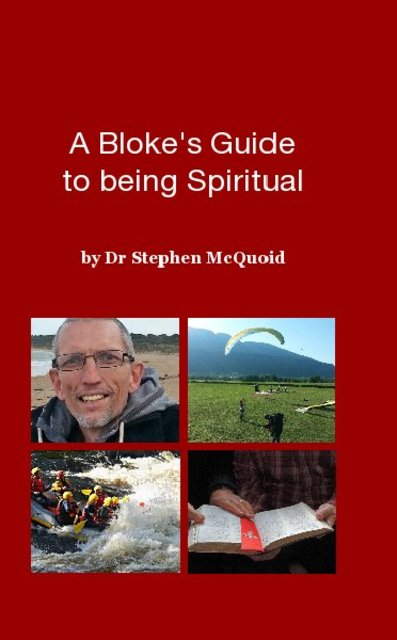 A Bloke's Guide to being Spiritual
