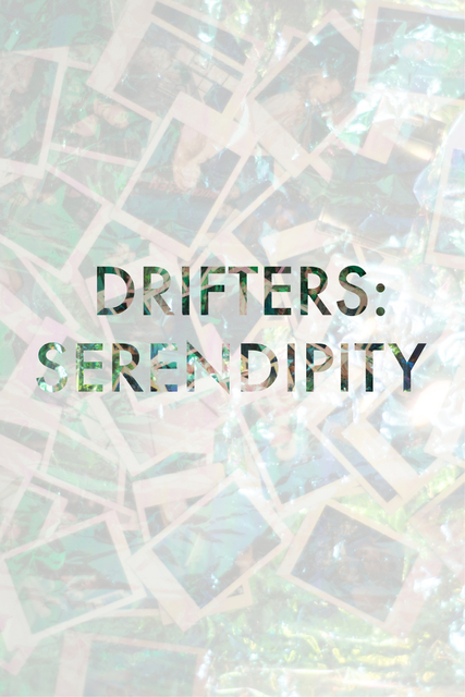 Drifters: Serendipity