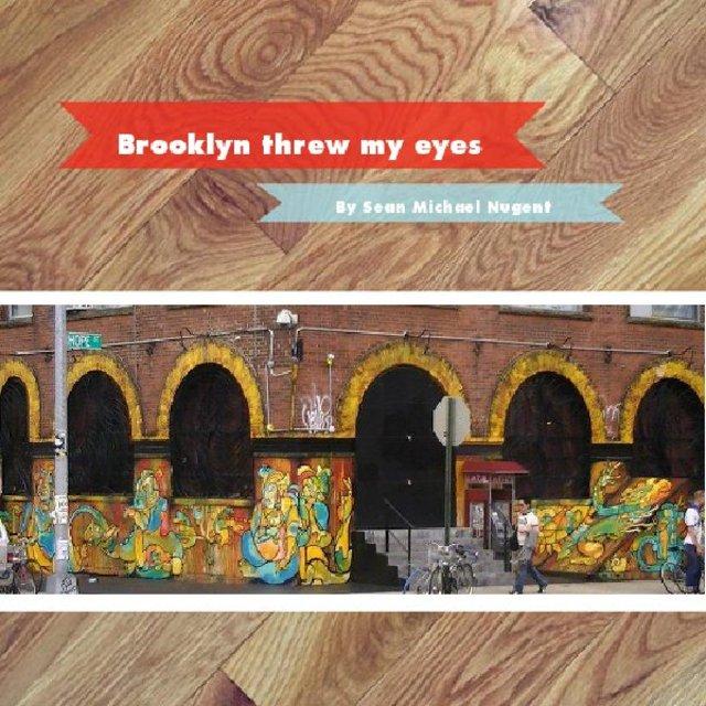 Brooklyn threw my eyes