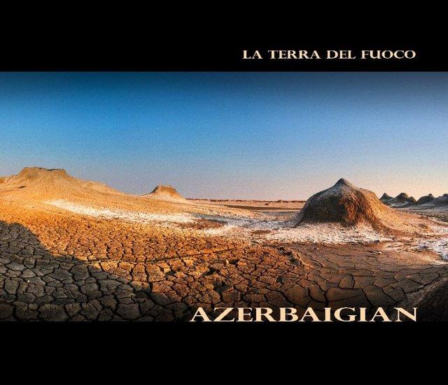 Azerbaigian - La Terra del Fuoco
