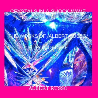CRYSTALS IN A SHOCK WAVE THE WORKS OF /ALBERT RUSSO/ ET SON OEUVRE