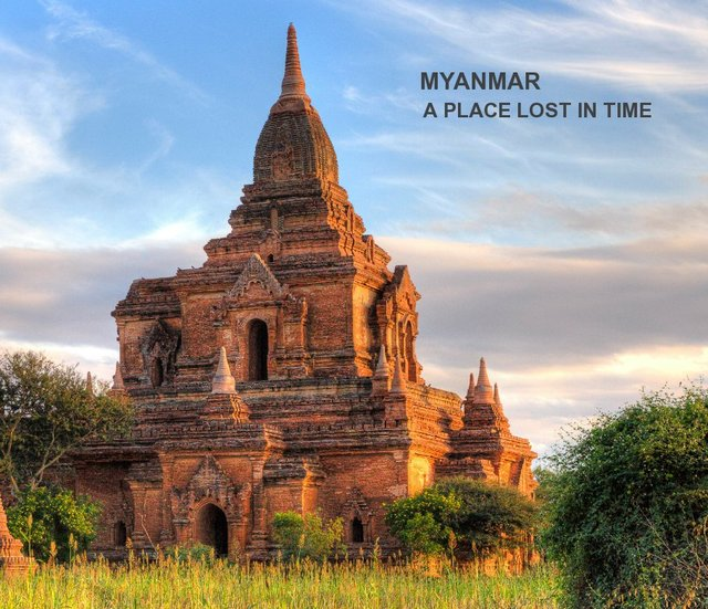 Myanmar: A Place Lost in Time