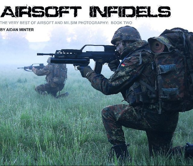 Airsoft Infidels: The Very Best of Airsoft & Milsim Photography book 2